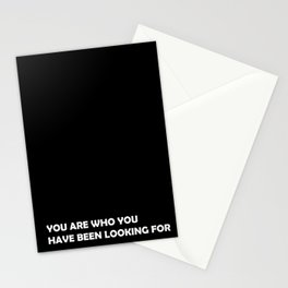 You are who you have been looking for Stationery Cards
