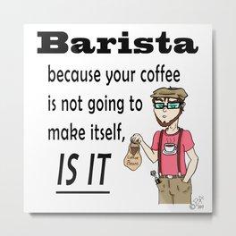 Coffee Jerk Metal Print