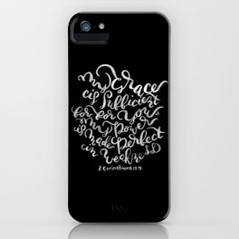 My Grace is Sufficient - 2 Corinthians 12:9 /  White on Black iPhone Case