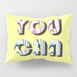 You can, motivational print Pillow Sham