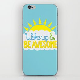 Wake Up & Be Awesome iPhone Skin