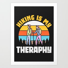 Hiking Is My Theraphy Art Print