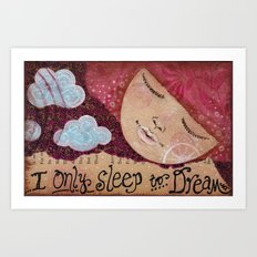 Sleep To Dream Art Print