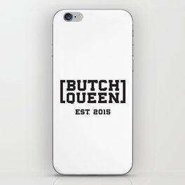 New Butch Queen iPhone Skin