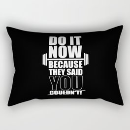 Lab No. 4 - Do It Now Because They Said You Could Not! Gym Motivational Quotes Poster Rectangular Pillow