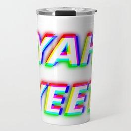 YAH YEET YAH Trendy Dance & Anthem of Yeeters Travel Mug