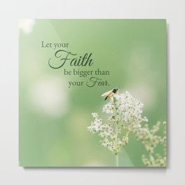 """""""Let your Faith…"""" Quote Flowers Metal Print"""