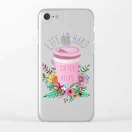 Life Is Hard But Coffee Helps Clear iPhone Case