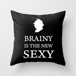 Brainy is The New Sexy Sherlock Holmes Quote Throw Pillow