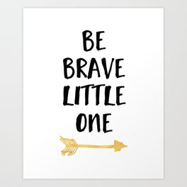 BE BRAVE LITTLE ONE Kids Typography Quote Art Print