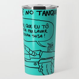 Lugar de mulher é no tanque Travel Mug