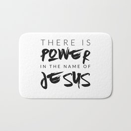 There Is Power In The Name Of Jesus - White Bath Mat