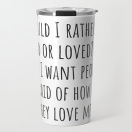 Feared or Loved Travel Mug