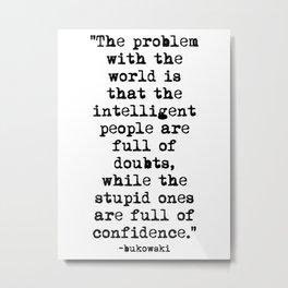 Charles Bukowski Typewriter Quote Confidence Metal Print