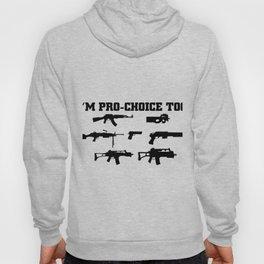 I'm Pro-Choice Too Second Amendment Hoody