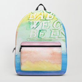 We could be enough Backpack