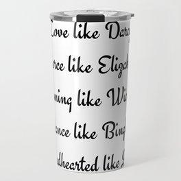 Pride and Prejudice Jane Austen Love Like Darcy Fierce Like Elizabeth Travel Mug