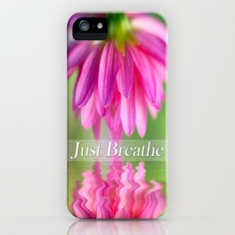 Just Breathe Pink Dahlia iPhone Case