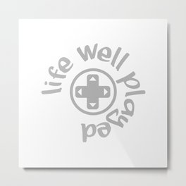 Gamer Life Well Played V3 Metal Print