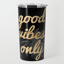 Good Vibes Only Palm Trees Travel Mug