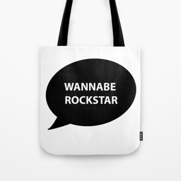 wannabe rockstar Tote Bag