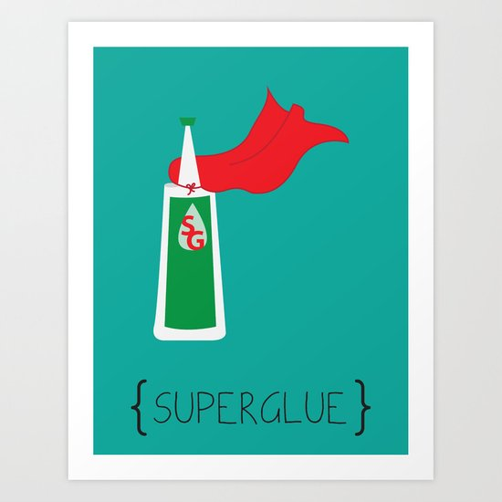 SuperGlue Art Print