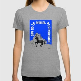 Say NO to Animal Performance – Horse T-shirt