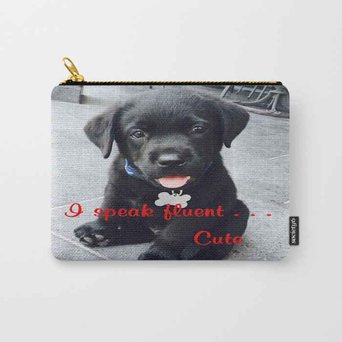 I speak fluent . . . Cute Carry-All Pouch