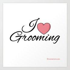 I Love Grooming Art Print
