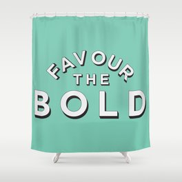 Favour the BOLD Shower Curtain
