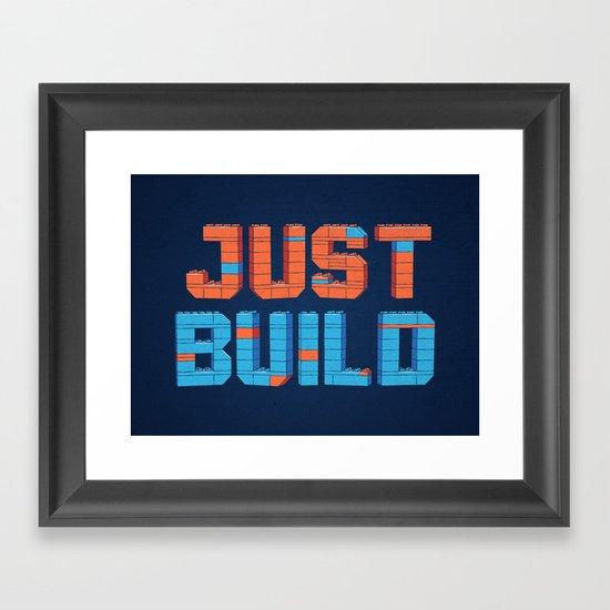 Just Build Framed Art Print