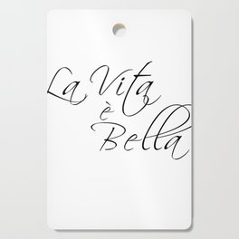 la vita e bella - life is beautiful Cutting Board