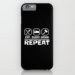 Eat Sleep Work Repeat Funny Hustle iPhone Case