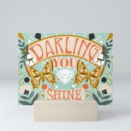 Darling You Shine Mini Art Print