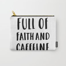 Full Of Faith And Caffeine - typography Carry-All Pouch