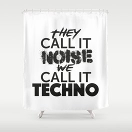 They Call it Noise we call it Techno Shower Curtain