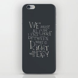 We must all face the choice iPhone Skin