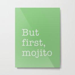 First mojito Metal Print