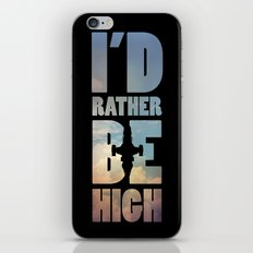 I'd Rather Be High iPhone Skin