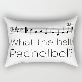 What the hell, Pachelbel? Rectangular Pillow
