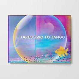 IT TAKES TWO TO TANGO Metal Print