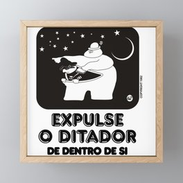 expulse o ditador de dentro de si Framed Mini Art Print