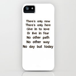 No Day But Today iPhone Case