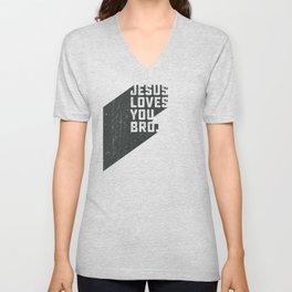 Jesus loves you bro Unisex V-Neck