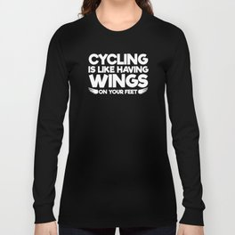 Cycling is Like having Wings on Your Feet T-Shirt Long Sleeve T-shirt