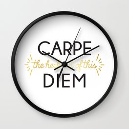 Carpe (the heck out of this) Diem Wall Clock