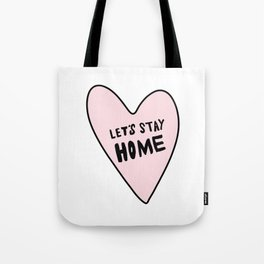 Let's stay home - pink heart - hand lettered Tote Bag