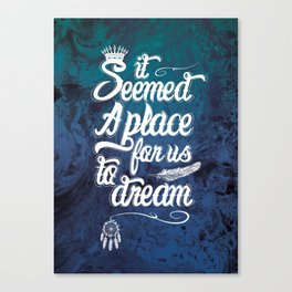 A Place For Us To Dream Canvas Print