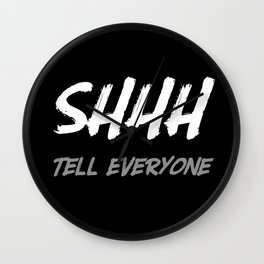 SHHH...tell everyone (in white) Wall Clock