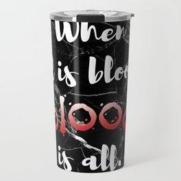 ALL IS BLOOD | NEVERNIGHT Travel Mug